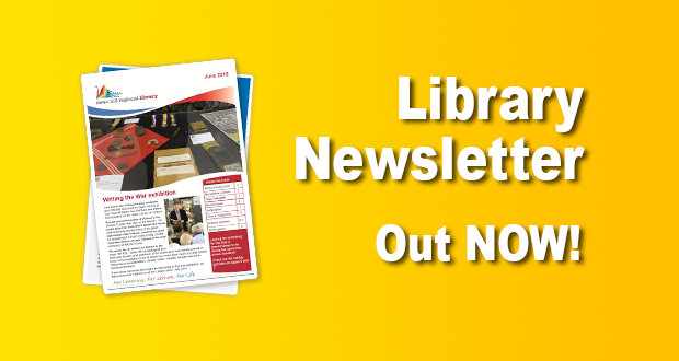 Library Newsletter Out Now – June 2016!