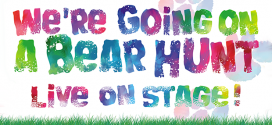 We're Going On A Bear Hunt – Live On Stage