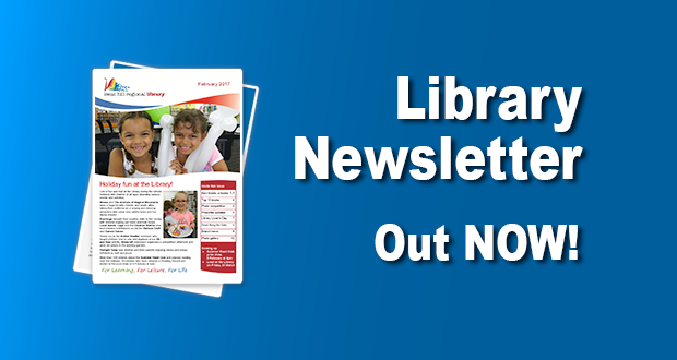 Library Newsletter Out Now – February 2017!