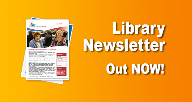 Library Newsletter Out Now – May 2017!