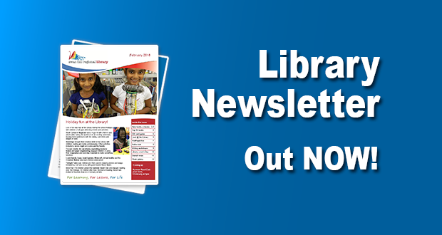 Library Newsletter Out Now – February 2018!
