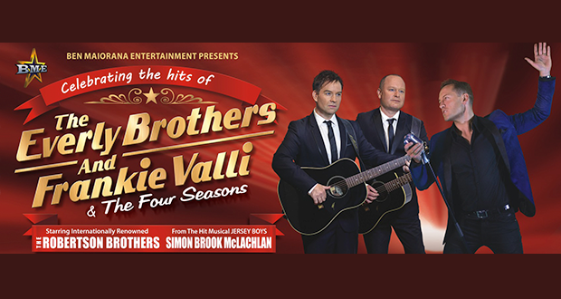 Celebrating the hits of The Everly Brothers,  Frankie Valli and The Four Seasons