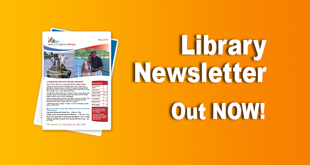Library Newsletter – May 2018