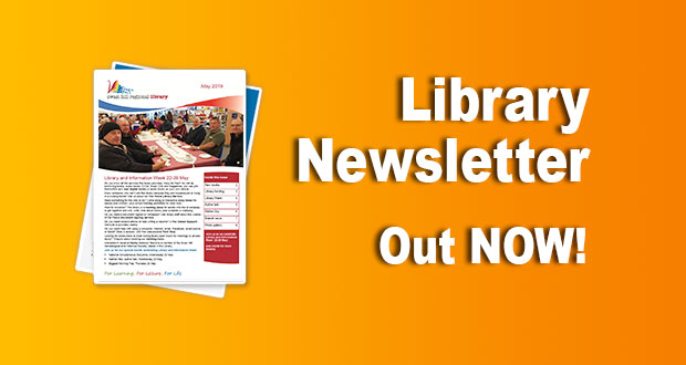 Library Newsletter – May 2019