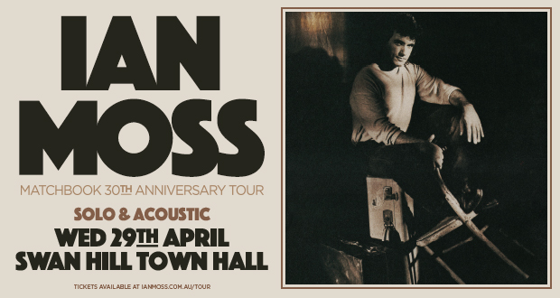 Ian Moss Matchbox 30th Anniversary tour – Solo & Accoustic